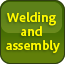Welding and assembly